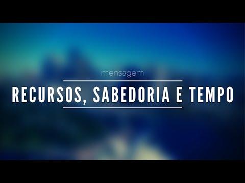 RECURSOS, SABEDORIA E TEMPO