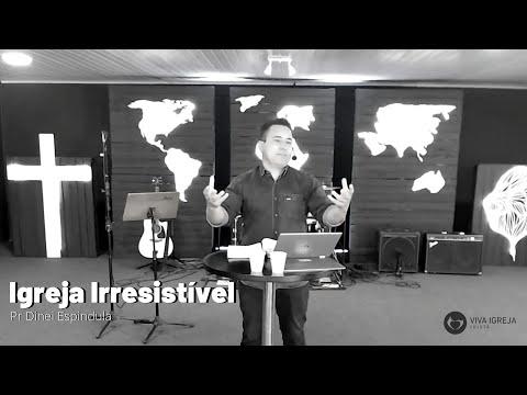 Igreja Irresistível – Pr Dinei Epindula