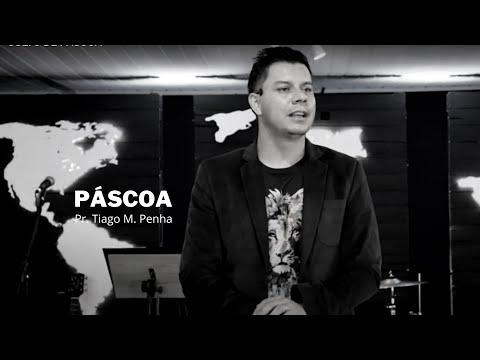 Páscoa – Pr. Tiago M. Penha