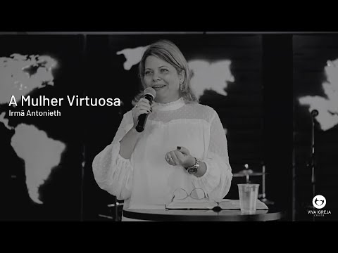 A mulher Virtuosa – Irmã Antonieth