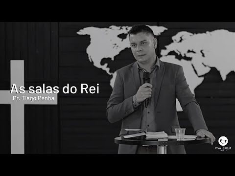 As salas do Rei – Pr. Tiago Penha