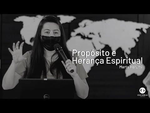 Propósito e Herança Espiritual   Marta Harumi